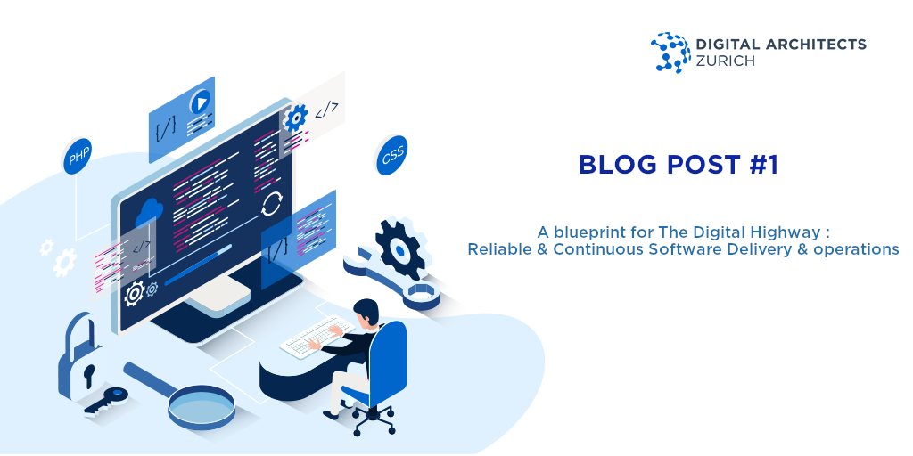 A blueprint for the Digital Highway for Reliable and Continuous Software Delivery & Operations