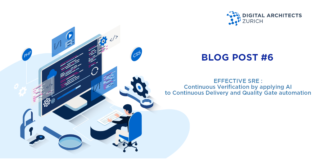 Effective SRE: Continuous Verification by applying AI to Continuous Delivery and Quality Gate automation